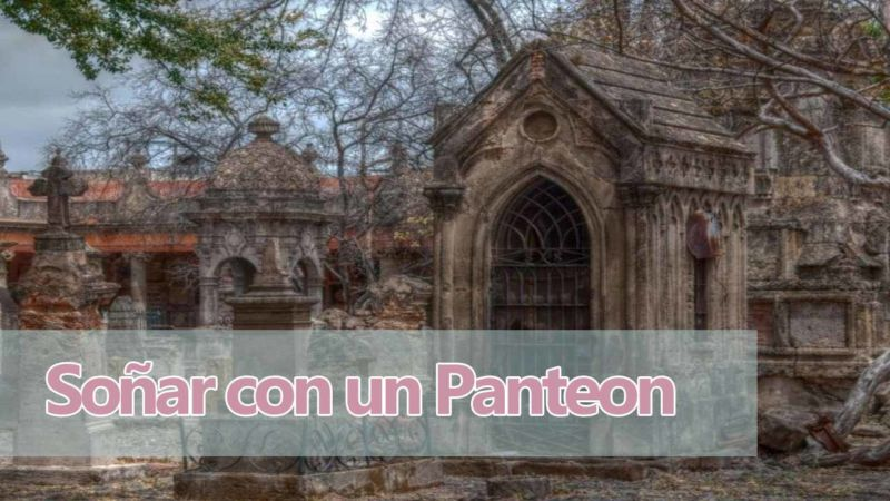 SOÑAR CON UN PANTEÓN